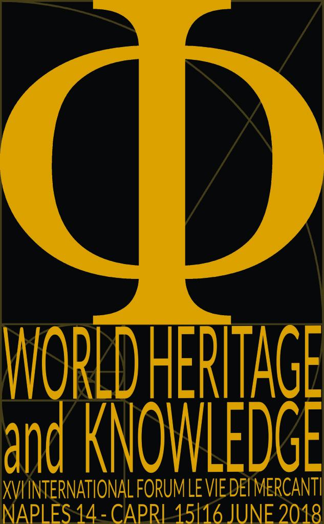 XVI International Forum 'Le Vie dei  Mercanti', WORLD HERITAGE AND KNOWLEGE.