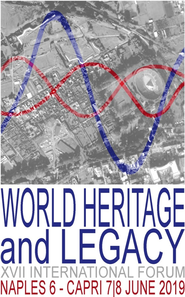 Call for abstract, deadline 21 January 2019 – XVII International Forum 'Le Vie dei Mercanti' WORLD HERITAGE and LEGACY